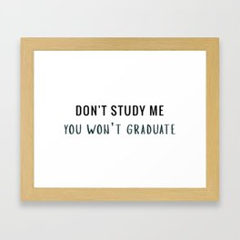 Don't study me Framed Art Print