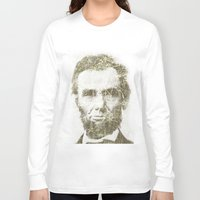 lincoln Long Sleeve T-shirts featuring Abraham Lincoln by Sney1