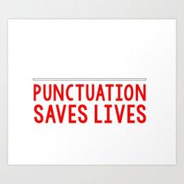 Punctuation Saves Lives Grammar Funny Kids T-Shirt Teacher Art Print