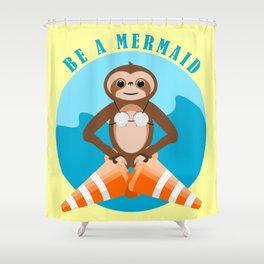 Sloth Be a mermaid Shower Curtain