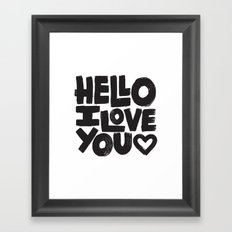 HELLO I LOVE YOU Framed Art Print