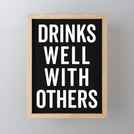 Drinks Well With Others Funny Quote Framed Mini Art Print