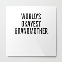 World's Okayest Grandmother Metal Print