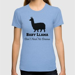 Baby Llama Don't Need No Drama. T-shirt