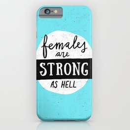 Females Are Strong As Hell Blue iPhone Case