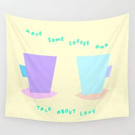 Have Some Coffee And Talk About Love no.6 - pastel color illustration Wall Tapestry