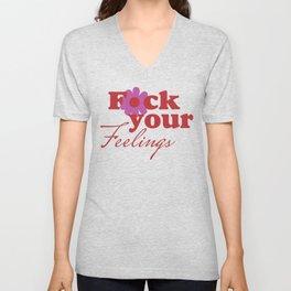 Fck Your Feelings Unisex V-Neck