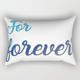 For Forever Rectangular Pillow