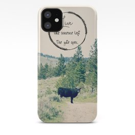 Live Like Someone Left the Gate Open iPhone Case