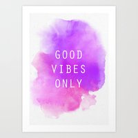 good vibes only Art Prints featuring Good Vibes Only by Teacuppiranha