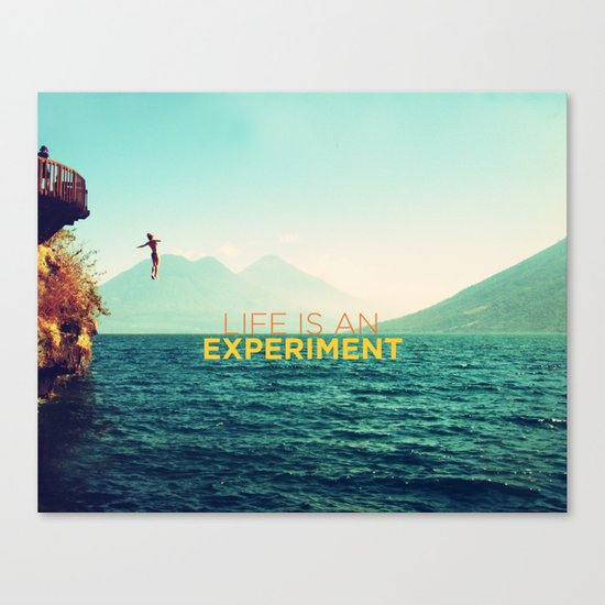 Life Is An Experiment Canvas Print