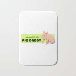 Promoted To Pig Daddy Bath Mat