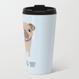 Am I pugging you? Travel Mug