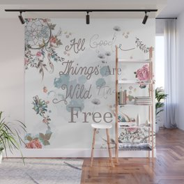 Boho stylish design. All good things are free and wild Wall Mural