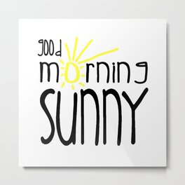 Good Morning Sunny Metal Print