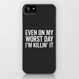 Worst Day Killin' It Gym Quote iPhone Case