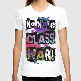 NO MORE CLASS WAR T-shirt