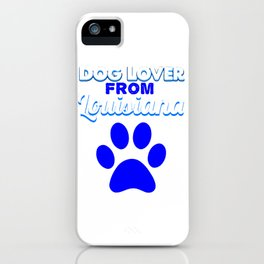 Dogloverfrom Lousiana iPhone Case