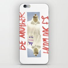 Be another if you want iPhone & iPod Skin