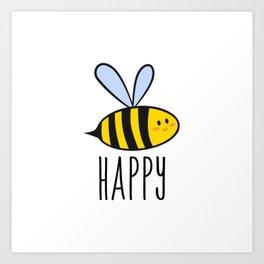 Be happy, bee happy Art Print