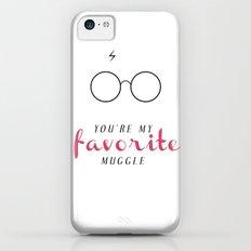 YOU'RE MY FAVORITE MUGGLE! Slim Case iPhone 5c