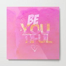Be you tiful ( pink) Metal Print