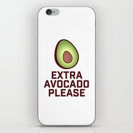 Extra Avocado Please iPhone Skin