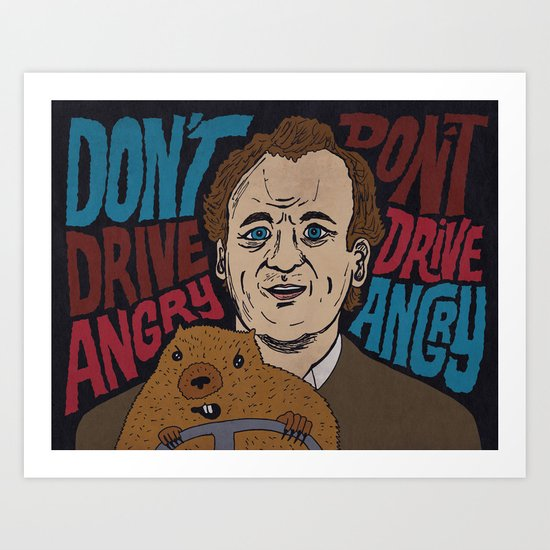 Don't Drive Angry Art Print