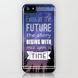 Even in the Future - Lunar Chronicles Quote iPhone Case