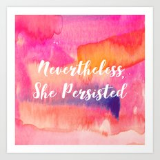 Nevertheless, She Persisted Watercolor Art Print