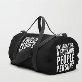DO I LOOK LIKE A FUCKING PEOPLE PERSON? (Black & White) Duffle Bag
