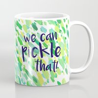 portlandia Mugs featuring We Can Pickle That by Jenna Mhairi