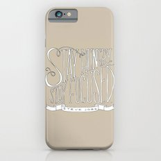 Stay Hungry, Stay Focused iPhone 6s Slim Case