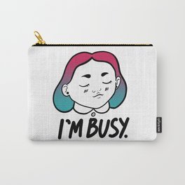 I'm Busy (Very Busy) Carry-All Pouch