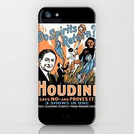 Harry Houdini, do spirits return? iPhone Case