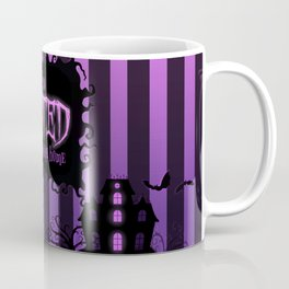 Be it ever so Haunted, there's no place like home. Coffee Mug