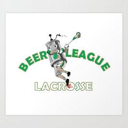 Beer League Lacrosse Art Print