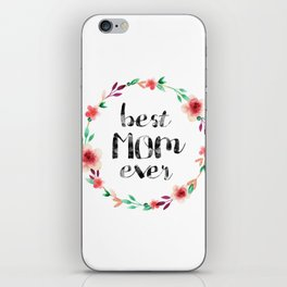 Best Mom Ever floral wreath iPhone Skin