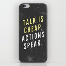 Talk is Cheap, Actions Speak iPhone & iPod Skin