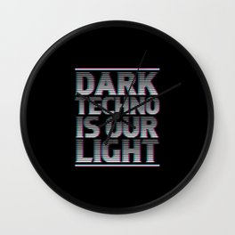 Dark Techno Is Our Light | Techno Music Rave Gifts Wall Clock