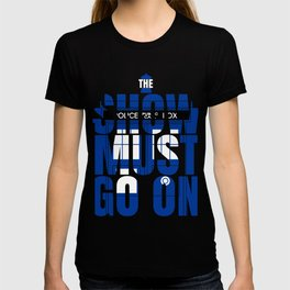 The Show Must Go On T-shirt