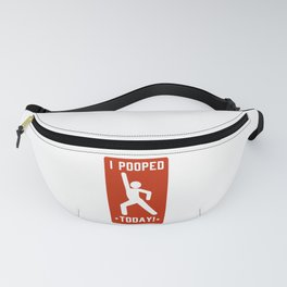 I Poops Today! Fanny Pack