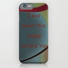 I was never iPhone 6s Slim Case