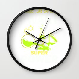 Forget Lab Safety Super Powers graphic - print For Science Fan Wall Clock