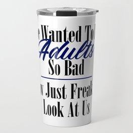 Freakin Look At Us Travel Mug