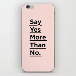 Say Yes More Than No motivational typography poster design home wall bedroom decor iPhone Skin