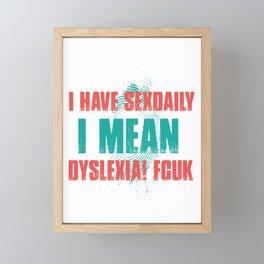 dyslexia fcuk i have daily se * i have daily Framed Mini Art Print