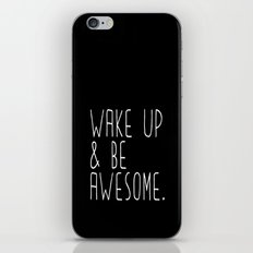 Wake up & be awesome iPhone & iPod Skin