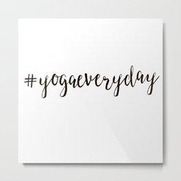 #yogaeveryday Metal Print