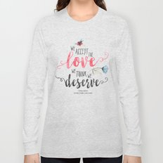 Chbosky - We Accept The Love We Think We Deserve Long Sleeve T-shirt